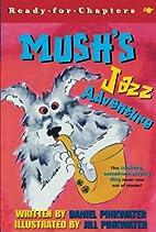 Mush's Jazz Adventure by Daniel Manus…