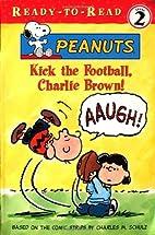 Kick the Football, Charlie Brown! (Peanuts…