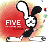 Chris Raschka: Five for a Little One (Richard Jackson Books (Atheneum Hardcover))