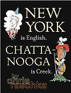 New York Is English, Chattanooga Is Creek.…