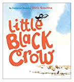 Raschka, Chris: Little Black Crow (Richard Jackson Books (Atheneum Hardcover))