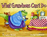 Wood, Douglas: What Grandmas Can't Do