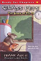 The Ghost of P.S. 42 (Class Pets) by Frank…