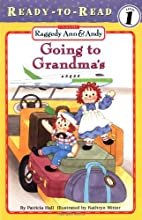 Raggedy Ann & Andy: Going to Grandma's by…