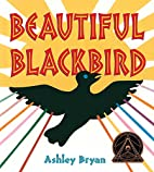 Beautiful Blackbird by Ashley Bryan