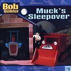 Bob the Builder Muck's Sleepover by Kiki…