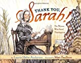 Faulkner, Matt: Thank You, Sarah: The Woman Who Saved Thanksgiving