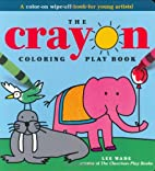 The Crayon Coloring Play Book by Lee Wade