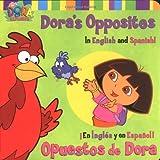 Beinstein, Phoebe: Dora's Opposites/Opuestos de Dora: In English and Spanish!/En Ingles y en Espanol! (Dora the Explorer (Simon Spotlight))