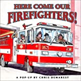 Demarest, Chris L.: Here Come Our Firefighters!: A Pop-up Book