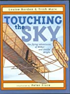 Touching the Sky: The Flying Adventures of…