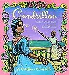 Cendrillon: a Caribbean Cinderella by Robert…
