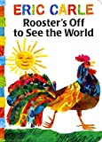 Carle, Eric: Rooster's Off to See the World