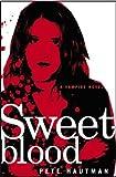 Hautman, Pete: Sweetblood
