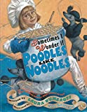 Numeroff, Laura Joffe: Sometimes I Wonder If Poodles Like Noodles