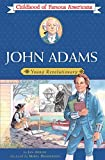 Adkins, Jan: John Adams: Young Revolutionary