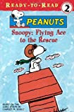 Schulz, Charles M.: Snoopy, Flying Ace to the Rescue!