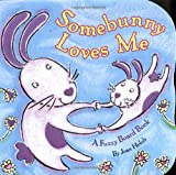 Holub, Joan: Somebunny Loves Me: A Fuzzy Board Book