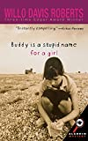 Roberts, Willo Davis: Buddy Is A Stupid Name for a Girl