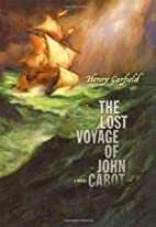 The Lost Voyage of John Cabot by Henry…