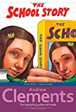 Clements, Andrew: The School Story