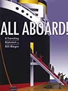 All Aboard!: A Traveling Alphabet by Bill…
