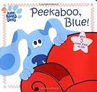 Peekaboo, Blue! by Jenny Miglis