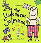 The Underwear Salesman: And Other Jobs for…