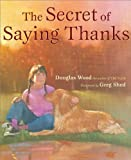 Wood, Douglas: Secret of Saying Thanks