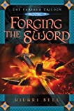 Bell, Hilari: Forging the Sword