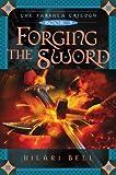 Bell, Hilari: Forging the Sword (Farsala Trilogy)