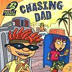 Rocket Power: Chasing Dad by Adam Beechen