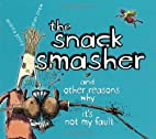 The Snack Smasher: And Other Reasons Why…