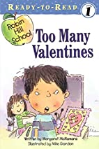 Robin Hill School: Too Many Valentines by…