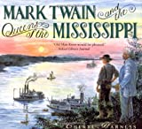 Harness, Cheryl: Mark Twain and the Queens of the Mississippi