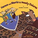 Howe, James: Horace and Morris, but Mostly Dolores