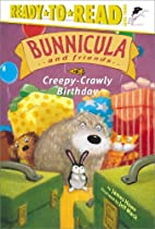 Creepy-Crawly Birthday (Bunnicula and…