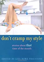 Don't Cramp My Style: Stories About That…