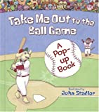 Vosough, Gene: Take Me Out to the Ball Game: A Pop-up Book