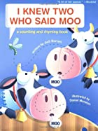 I Knew Two Who Said Moo: A Counting and…