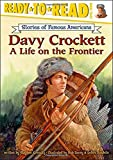 Dacey, Bob: Davy Crockett: A Life on the Frontier