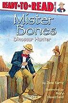Mister Bones: Dinosaur Hunter…