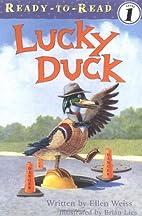 Lucky Duck (Ready-to-Read. Level 1) by Ellen…