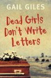 Giles, Gail: Dead Girls Don't Write Letters