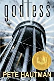 Hautman, Pete: Godless (National Book Award for Young People's Literature (Awards))
