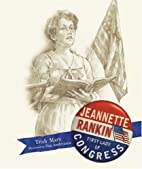 Jeannette Rankin: First Lady of Congress by…