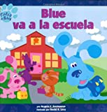 Santomero, Angela C.: Blue va a la escuela (Blue Goes to School) (Blue's Clues-Que Bueno!) (Spanish Edition)
