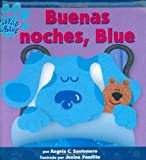 Santomero, Angela C.: Buenas noches, Blue (Good Night, Blue) (Blue's Clues-Que Bueno!) (Spanish Edition)