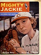 Mighty Jackie: The Strike-Out Queen by…