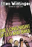 Wittlinger, Ellen: The Long Night of Leo and Bree